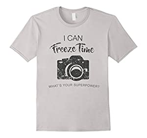 I Can Freeze Time Superpower? Shirt Photographer Photography