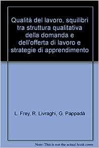 Qualità del lavoro, squilibri tra struttura qualitativa