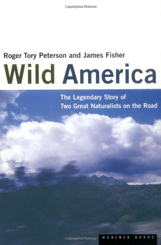 Wild America: The Record of a 30,000 Mile Journey Around the Continent by a Distinguished Naturalist and His British Colleague (Wild America Peterson compare prices)
