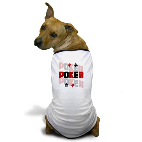 Cafepress Poker, What Else Is There? Dog T-Shirt - M White [Misc.]