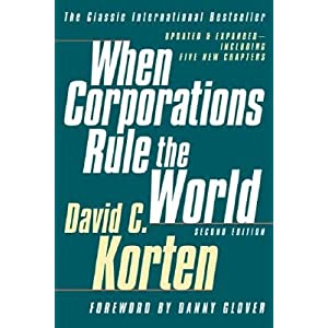 David C. Korten - When Corporations Rule the World
