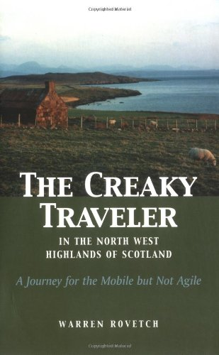 The Creaky Traveler in the North West Highlands of Scotland A Journey for the Mobile but Not Agile097112972X