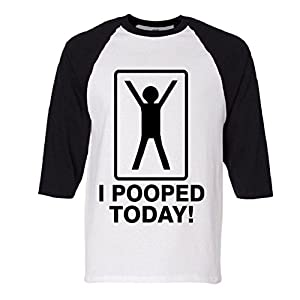 I Pooped Today! Raglan Baseball T-Shirt