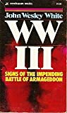 Ww III: Signs of the Impending Battle of Armageddon (0310343623) by White, John Wesley.