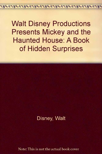 Walt Disney Productions Presents Mickey and the Haunted House: A Book of Hidden Surprises