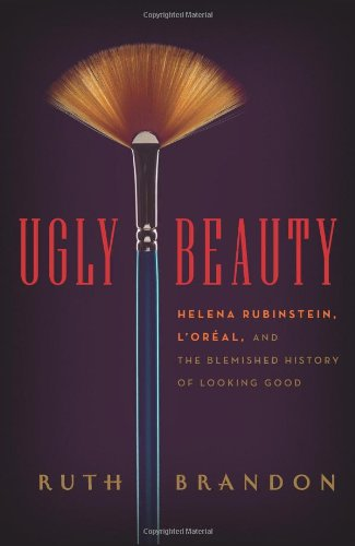 Ugly Beauty: Helena Rubinstein, L'Oréal, And The Blemished History Of Looking Good front-17711