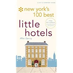 New York's 100 Best Little Hotels 4th Edition (City and Company)