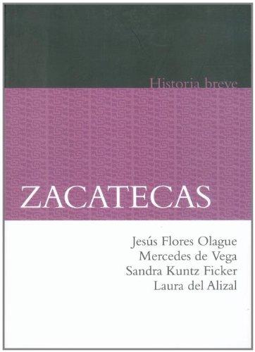 Zacatecas. Historia breve (Spanish Edition)