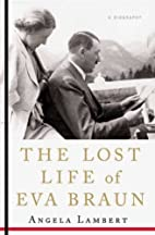 The Lost Life of Eva Braun The Lost Life of…