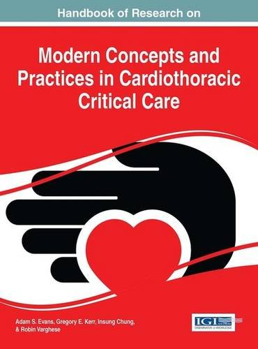 Modern Concepts and Practices in Cardiothoracic Critical Care (Advances in Medical Technologies and Clinical Practice)