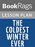 img - for The Coldest Winter Ever Lesson Plans book / textbook / text book