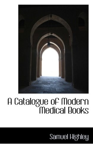 A Catalogue of Modern Medical Books