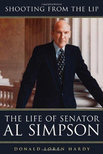 Shooting from the Lip: The Life of Senator Al Simpson