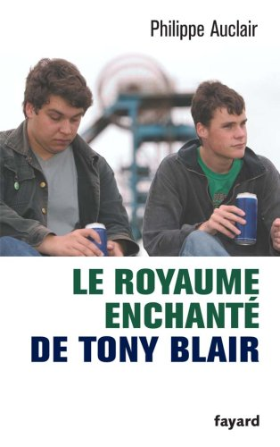 Le royaume enchanté de Tony Blair
