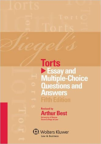 Siegel's Torts: Essay & Multiple Choice Questions & Answers, 5th Edition