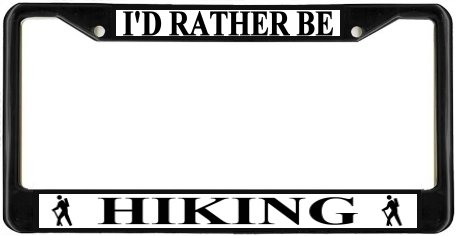 I'd Rather Be Hiking Black License Plate Frame Metal Holder