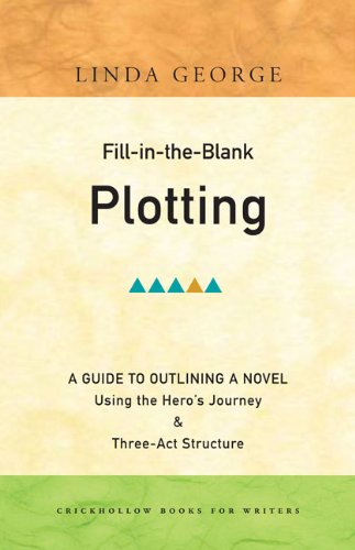 Fill-in-the-Blank Plotting - A Guide to Outlining a Novel (Chickhollow Books for Writers)