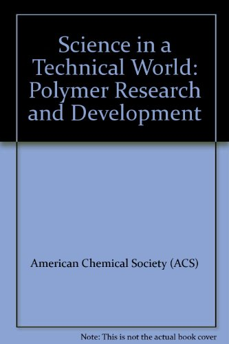 Science in a Technical World: Polymer Research and Development