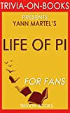 Life of Pi: By Yann Martel (Trivia-On-Books)