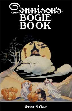 Dennison's Bogie Book -- A 1920 Guide for Vintage Decorating and Entertaining at Halloween and Thanksgiving (8th Edition)