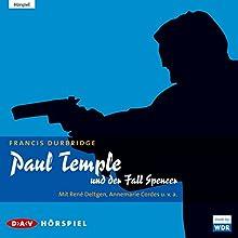 Paul Temple und der Fall Spencer Hörspiel von Francis Durbridge Gesprochen von: René Deltgen, Annemarie Cordes