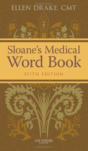 Sloane'S Medical Word Book, 5E