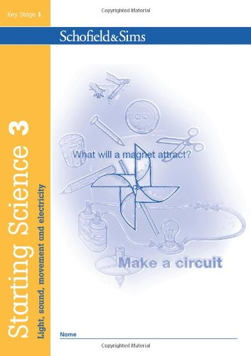 Starting Science: Light, Sound, Movement & Electricity Bk. 3