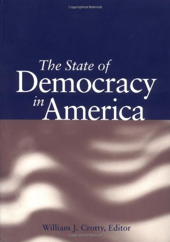 The State of Democracy in America (Essential Texts in American Government)