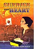 img - for Sunrise in Her Heart: A Filipino Freedom Fighter Finds Faith and Forgiveness book / textbook / text book