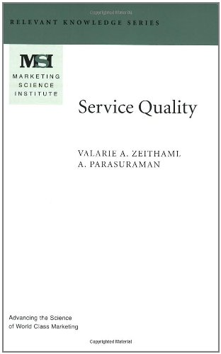 Service Quality (Marketing Science Institute (MSI) Relevant Knowledge Series)