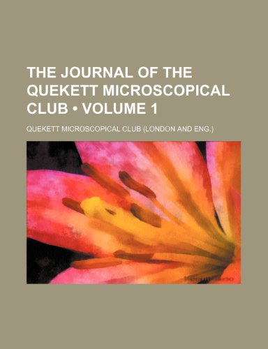 The Journal of the Quekett Microscopical Club (Volume 1)