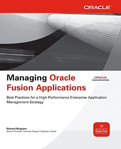 Managing Oracle Fusion Applications (Osborne Oracle Press Series)