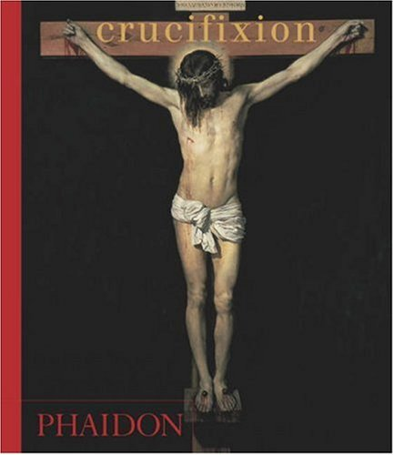 Crucifixion, EDITORS OF PHAIDON PRESS