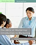 img - for The ABCs of Marketing: Introduction to Marketing book / textbook / text book