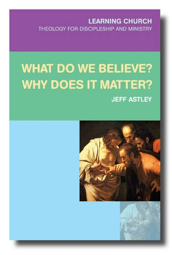 What Do We Believe? Why Does It Matter (Learning Church)