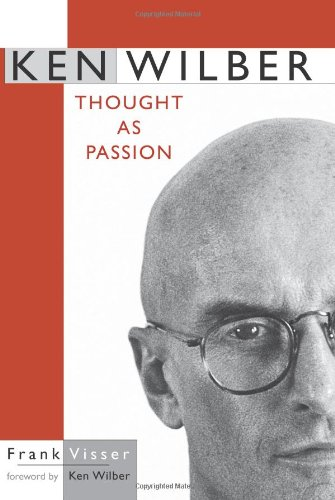 Ken Wilber: Thought As Passion (Suny Series In Transpersonal And Humanistic Pyschology) (Suny Series In Transpersonal And Humanistic Psychology) front-850362
