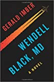 img - for Wendell Black, MD: A Novel (Paperback) - Common book / textbook / text book