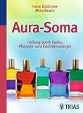 Aura-Soma: Heilung durch Farbe, Pflanzen- und Edelsteineneregie