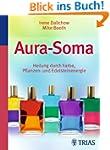 Aura-Soma: Heilung durch Farbe, Pflan...