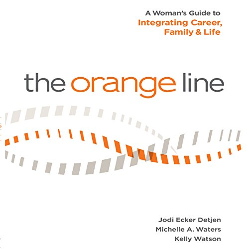 the-orange-line-a-womans-guide-to-integrating-career-family-life