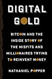 img - for Digital Gold: Bitcoin and the Inside Story of the Misfits and Millionaires Trying to Reinvent Money book / textbook / text book