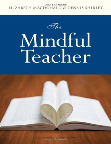 The Mindful Teacher (Series on School Reform)