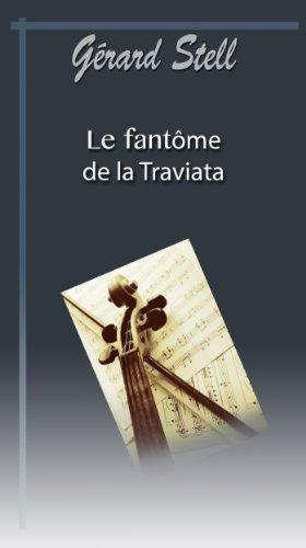 Couverture du livre Le fantôme de la Traviata ou sexe à l'opéra.