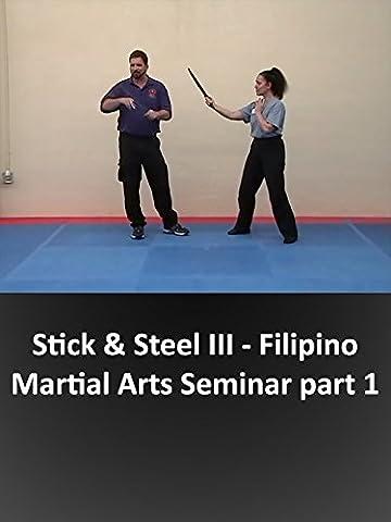 Stick & Steel III - Filipino Martial Arts Seminar part 1