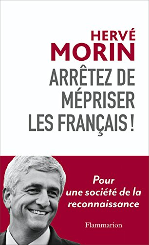 Arrêtez de mépriser les Français ! Pour une société de la reconnaissance