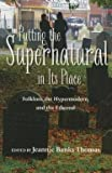 img - for Putting the Supernatural in Its Place : Folklore, the Hypermodern, and the Ethereal (Paperback)--by Jeannie Banks Thomas [2015 Edition] book / textbook / text book