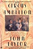 Circus of Ambition:: The Culture of Wealth and Power in the Eighties (0446391573) by Taylor, John Russell