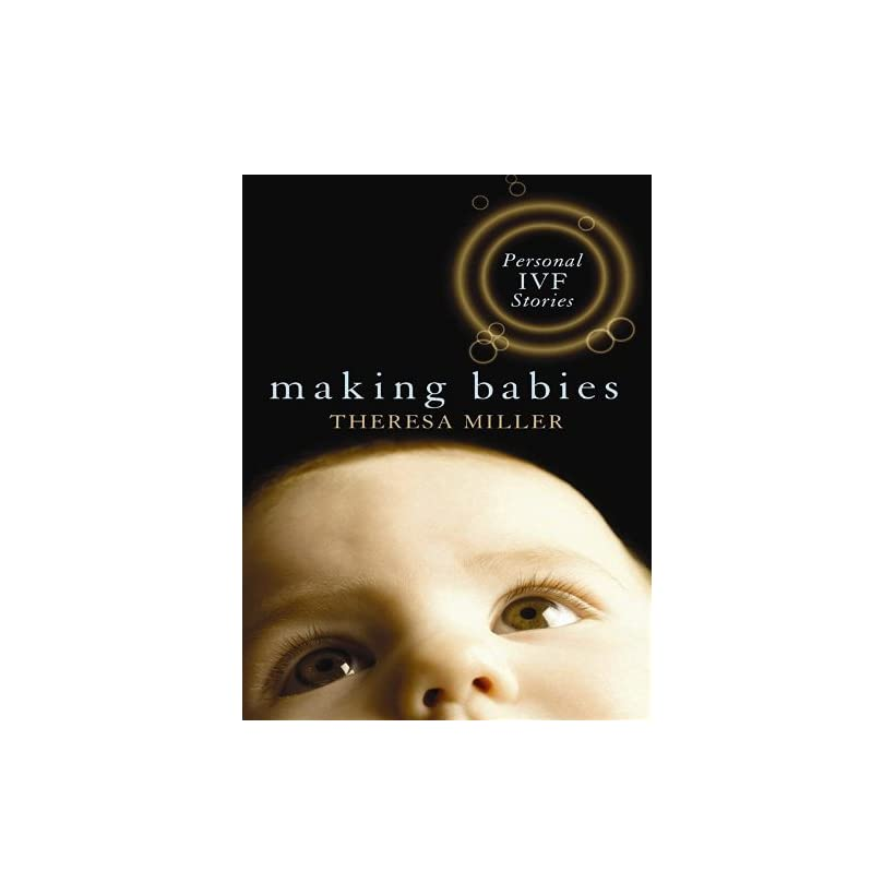 Making Babies a personal IVF stories Theresa Miller