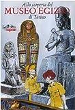 img - for Alla scoperta del Museo egizio di Torino book / textbook / text book