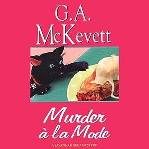 Murder a la Mode: Savannah Reid, Book 10 | [G. A. McKevett]